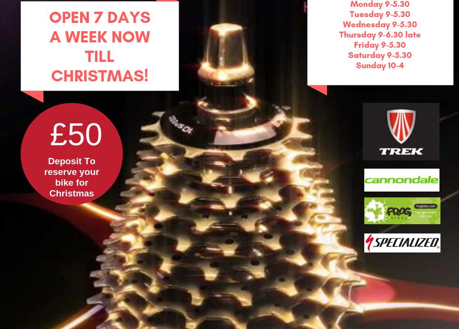 Open 7 days a week till Christmas!